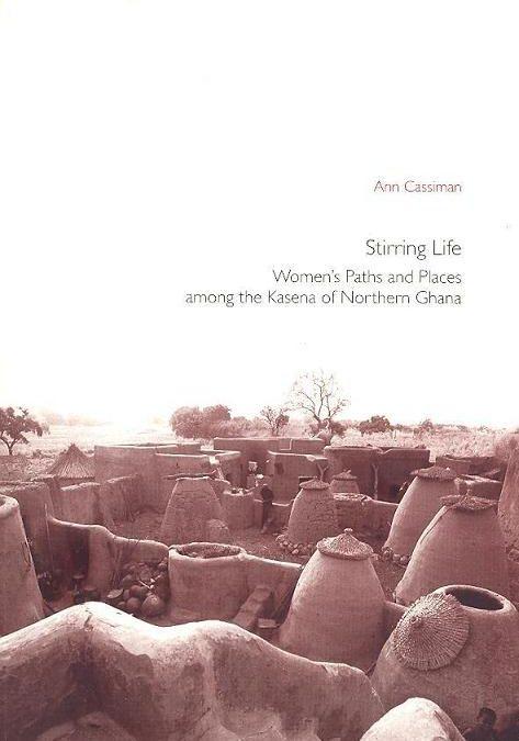 Stirring Life: Women's Paths and Places among the Kasenga of Northern Ghana