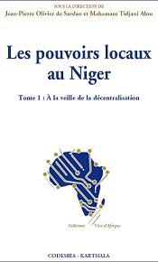 Les pouvoirs locaux au Niger. Tome 1 : A la veille de la décentralisation