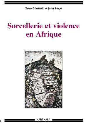 Sorcellerie et violence en Afrique.