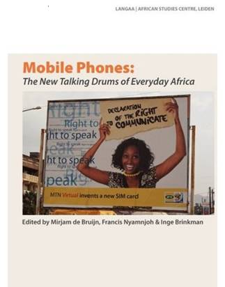 Mobile Phones: The New Talking Drums of Everyday Africa.