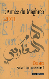 L'Année du Maghreb. Sahara en mouvement. Protestations sociales et « révolutions ».