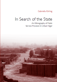 In Search of the State: An Ethnography of Public Service Provision in Urban Niger.