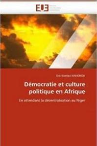 Démocratie et culture politique en Afrique. En attendant la décentralisation au Niger.