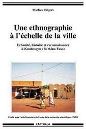 Une ethnographie à l'échelle de la ville. Urbanité, histoire et reconnaissance à Koudougou (Burkina Faso).