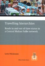 Travelling hierarchies: Moving in and out of slave status in a Central Malian Fulbe network.