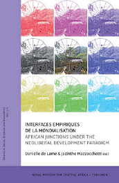 Interfaces empirique de la mondialisation. African junctions under the Neoloberal development paradigm.
