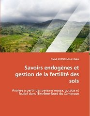 Savoirs endogènes et gestion de la fertilité des sols. Analyse à partir des paysans massa, guiziga et foulbé dans l'Extrême-Nord du Cameroun.