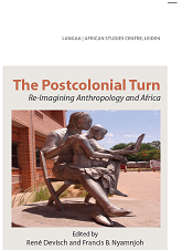 The Postcolonial Turn. Re-Imagining Anthropology and Africa.