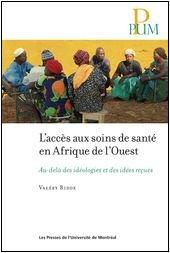 L'accès aux soins de santé en Afrique de l'Ouest. Au-delà des idéologies et des idées reçues.