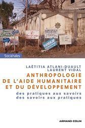 Anthropologie de l'aide humanitaire et du développement.