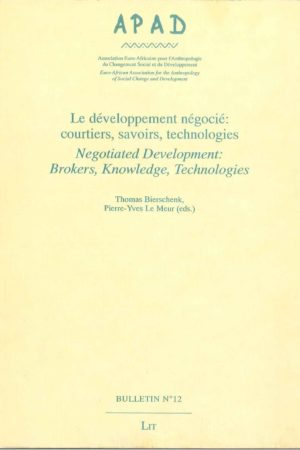 No. 12 Le développement négocié : courtiers, savoirs, technologies (2nde partie) / Negociated development : brokers, knowledge, technologies (part 2)