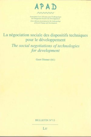 No. 13 La négociation sociale des dispositifs techniques pour le développement / The social negociation of technologies for development