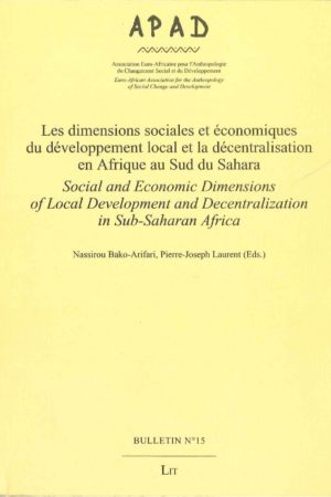 No. 15 Les dimensions sociales et économiques du développement local et la décentralisation en Afrique au Sud du Sahara / Social and economic dimensions of local development and decentralization in Sub-saharan Africa