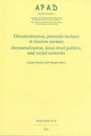 No. 16 Décentralisation, pouvoirs sociaux et réseaux sociaux / Decentralization, local-level politics, and social networks