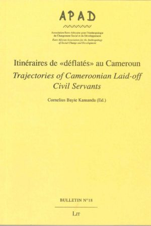 "No. 18 Itinéraires de ""déflatés"" au Cameroun / Trajectories of Cameroonian laid-off civil servants"