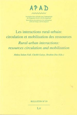 No. 19 Les interactions rural-urbain : circulation et mobilisation des ressources / Rural-urban interactions : resources circulation and mobilisation