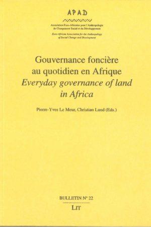 No. 22 Gouvernance foncière au quotidien en Afrique / Everyday governance of land in Africa