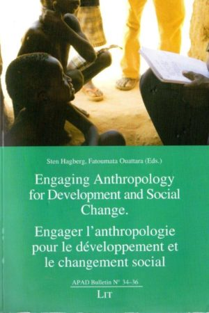 No. 34-36 Engager l'anthropologie pour le développement et le changement social / Engaging anthropology for development and social change