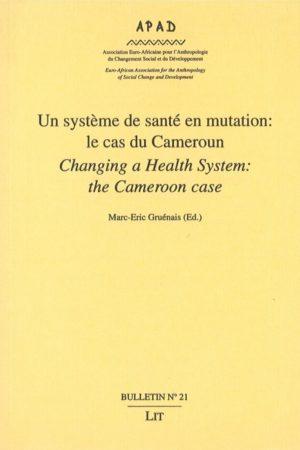 No. 21 Un système de santé en mutation : le cas du Cameroun / Changing a health system : the Cameroon case