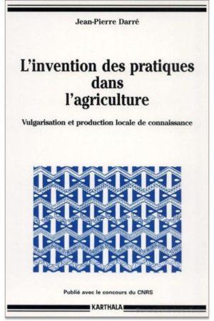 L'invention des pratiques dans l'agriculture. Vulgarisation et production locale de connaissance.