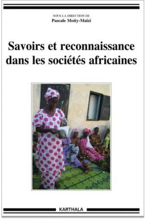 Savoirs et reconnaissance dans les sociétés africaines