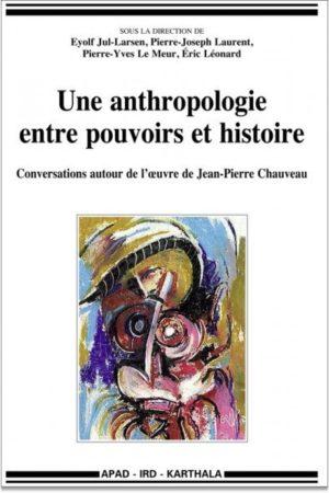 Une anthropologie entre pouvoirs et histoire