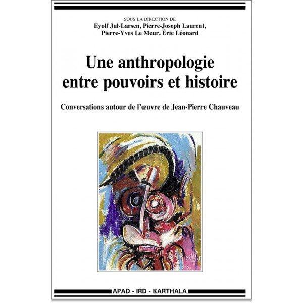 une anthropologie entre pouvoirs et histoire apad association pour l anthropologie du