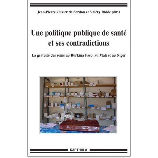 Une politique publique de santé et ses contradictions : la gratuité des soins au Burkina Faso, au Mali et au Niger