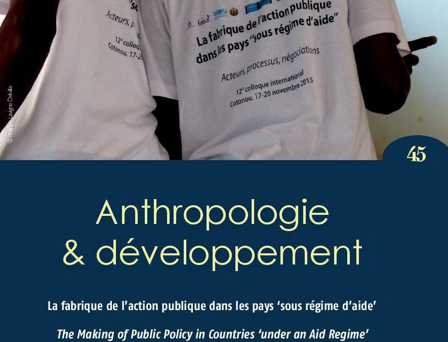 No. 45 La fabrique de l'action publique dans les pays 'sous régime d'aide' / The Making of Public Action in Countries 'under an Aid Regime'
