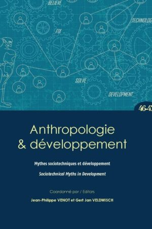 No. 46-47 Mythes sociotechniques et développement / Sociotechnical Myths in Development