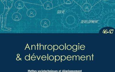 Vient de paraître : Mythes sociotechniques et développement (Anthropologie & développement n°46-47)
