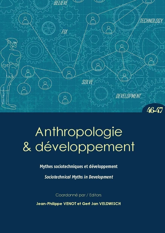 Just published: Sociotechnical Myths in Development (Anthropologie & développement n°46-47)