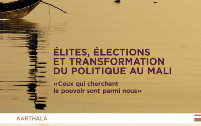 Vient de paraître : Elites, élections et transformation du politique au Mali