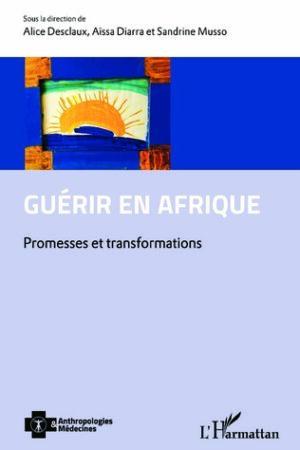 Guérir en Afrique. Promesses et transformations